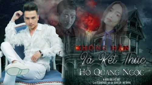 Hồ Quang Ngọc tung trailer MV Không hẳn là kết thúc  đầy ma mị kiếp  luân hồi