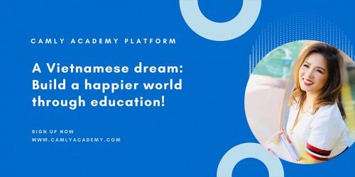 Doanh nhân Cam Ly Dương nhà sáng lập nền tảng Camly Academy Platform, nền tảng giáo dục toàn cầu kết nối và hành trình kinh doanh giàu cảm hứng